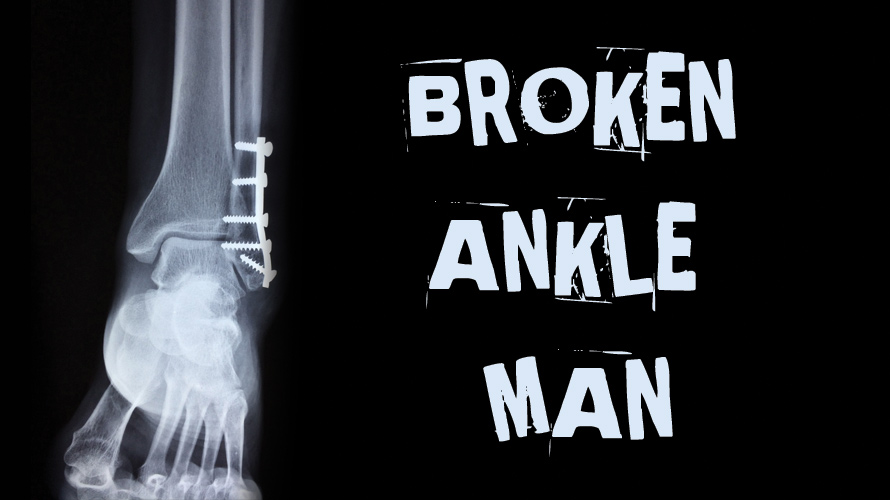 Broken Ankle Man